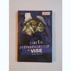 CARTE ROMANEASCA DE VISE , ED. A III A REVAZUTA SI ADAUGITA