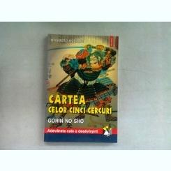 CARTEA CELOR CINCI CERCURI - MIYAMOTO MUSASHI