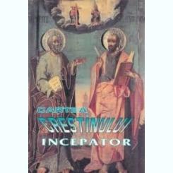 Cartea crestinului incepator - Mihai Radulescu