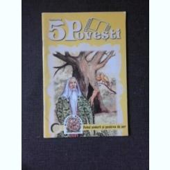 CARTEA CU 5 POVESTI, NR.20, DUHUL PADURII SI PASAREA DE AUR (5 POVESTI)