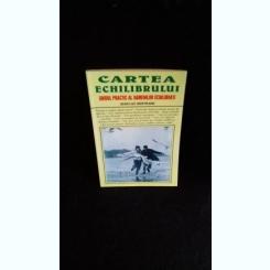 CARTEA ECHILIBRULUI - JEAN LUC BERTRAND