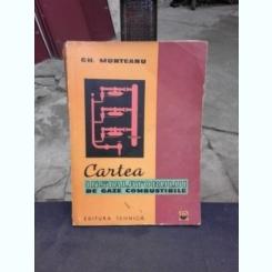 CARTEA INSTALATORULUI DE GAZE COMBUSTIBILE - GH. MUNTEANU, EDITIA I