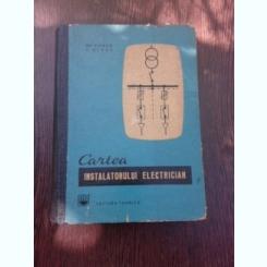 CARTEA INSTALATORULUI ELECTRICIAN - GH. CHIRITA