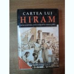 CARTEA LUI HIRAM , FRANCMASONERIA , VENUS SI SECRETUL VIETII LUI IISUS DE CHRISTOPHER KNIGHT , ROBERT LOMAS