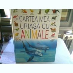 CARTEA MEA URIASA CU ANIMALE - ANDRE BOOS