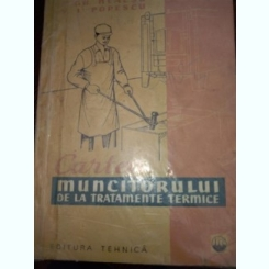 CARTEA MUNCITORULUI DE LA TRATAMENTE TERMICE-GH NEACSU
