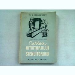CARTEA NITUITORULUI SI STEMUITORULUI - N.I. MEDVEDIUC