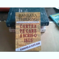 CARTEA PE CARE A SCRIS-O ISUS - BARBARA THIERING