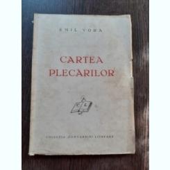 CARTEA PLECARILOR - EMIL VORA  (CU DEDICATIE(