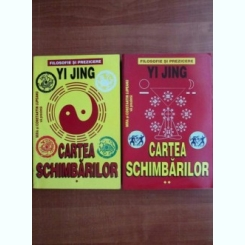 CARTEA SCHIMBARILOR - YI JING  VOL.I+II