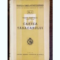 Cartea tabacarului - Tudor Dumitrica