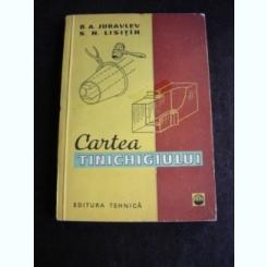 CARTEA TINICHIGIULUI - B.A. JURAVLEV