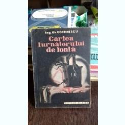CARTEA TURNATORULUI DE FONTA - GH. COSTINESCU