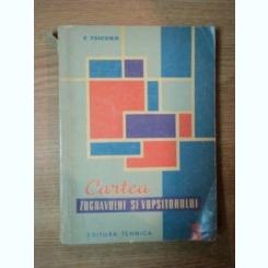 CARTEA ZUGRAVULUI SI VOPSITORULUI ED. A II A DE C. TSICURA , BUCURESTI 1962