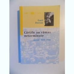 CARTILE AU RAMAS NETERMINATE JURNAL 1945 - 1948 DE EMIL DORIAN