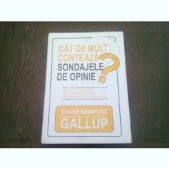 CAT DE MULT CONTEAZA SONDAJELE DE OPINIE - FRANK GALLUP