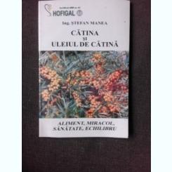CATINA SI ULEIUL DE CATINA - STEFAN MANEA