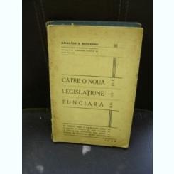 CATRE O NOUA LEGISLATIUNE FUNCIARA - SALVATOR A. BRADEANU