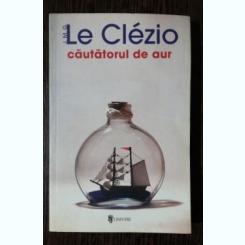CAUTATORUL DE AUR- LE CLEZIO