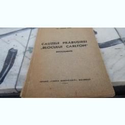 CAUZELE PRABUSIRII BLOCULUI CARLTON - INVATAMINTE - THEODOR ACHIM 1941
