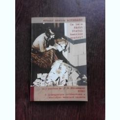 CE LE-A FACUT STATUL BANILOR NOSTRI - MURRAY NEWTON ROTHBARD