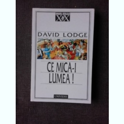CE MICA-I LUMEA! - DAVID LODGE