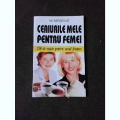 CEAIURILE MELE PENTRU FEMEI - M. MESSEGUE