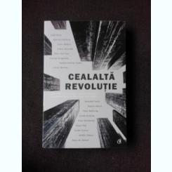 CEALALTA REVOLUTIE, ANTOLOGIE DE POVESTIRI CONTEMPORANE MAGHIARE DESPRE REVOLUTIA DIN 1956