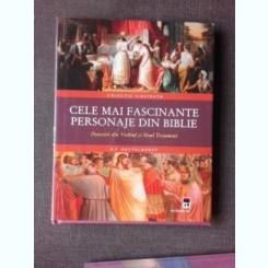 CELE MAI FASCINANTE PERSONAJE DIN BIBLIE, POVESTIRI DIN VECHIUL SI NOUL TESTAMENT