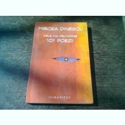 CELE MAI FRUMOASE 101 POEZII - MIRCEA DINESCU