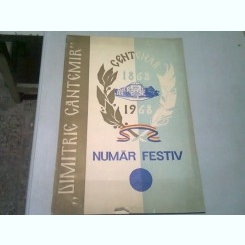 CENTENAR 1868-1968 LICEUL DIMITRIE CANTEMIR - NUMAR FESTIV