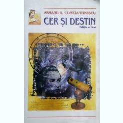 CER SI DESTIN-ARMAND G.CONSTANTINESCU