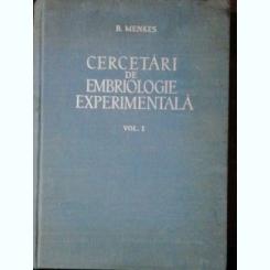 CERCETARI DE EMBRIOLOGIE EXPERIMENTALA - B.MENKES VOL I