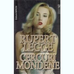 CERCURI MONDENE - RUPERT LEGGE