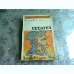 CETATEA - ISMAIL KADARE