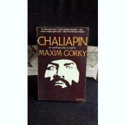CHALIAPIN AN AUTOBIOGRAPHYAS TOLD TO MAXIM GORKY