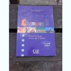 CHAMPION 1, METHODE DE FRANCAIS, LIVRE DE L'ELEVE - ANNIE MONNERIE-GOARIN