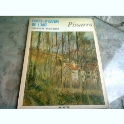 CHEFS'D'OEUVRE DE L'ART.  GRAND PEINTRES. PISSARRO  (ALBUM ARTA, TEXT IN LIMBA FRANCEZA)