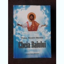 CHEIA RAIULUI - NICODIM MANDITA
