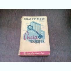 CHEIA VISURILOR - CEZAR PETRESCU