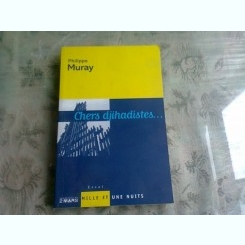 CHERS DJIHADISTES - PHILIPPE MURAY  (CARTE IN LIMBA FRANCEZA)
