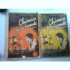 CHIMIA FARA FORMULE - GEORGE GIURGEA   2 VOLUME