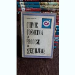 CHIMIE COSMETICA SI PRODUSE DE SPECIALITATE - SANDA VOICULESCU