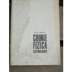 CHIMIE FIZICA ELECTROCHIMIE - LIVIU ONICIU