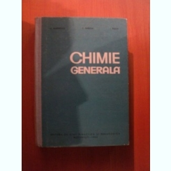 CHIMIE GENERALA de A. MARINESCU , C. RABEGA , I. RISAVI , Bucuresti 1962