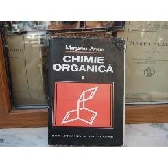 CHIMIE ORGANICA VOLUMUL 1 , MARGARETA AVRAM , 1983