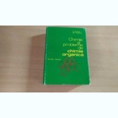CHIMIE SI PROBLEME DE CHIMIE ORGANICA-P.ARSENE-ST.POPESCU