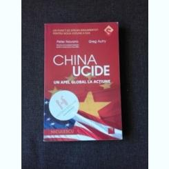 CHINA UCIDE, UN APEL GLOBAL LA ACTIUNE - PETER NAVARRO, GREG AUTRY