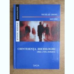 CHINTESENTA SOCIOLOGIEI - NICOLAE GROSU