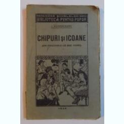CHIPURI SI ICOANE (DIN POVESTIRILE LUI MOS ANDREI) de I. AGARBICEANU 1928